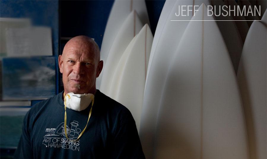Shaper watsay Jeff Bushman